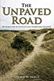 The Unpaved Road, A. B. Gerald W. VanCe, 143434858X