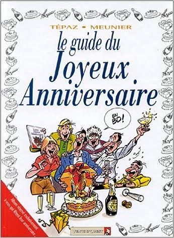 Le Guide Du Joyeux Anniversaire En Bd Bertrand Meunier Tepaz