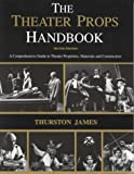 The Theatre Props Handbook, James, Thurston, 088734934X