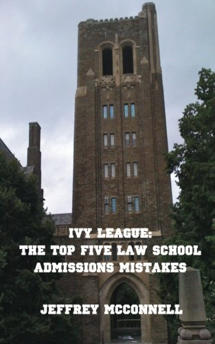 Ivy League: The Top Five Law School Admissions Mistakes