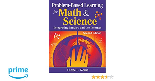 Amazon problem based learning for math science integrating amazon problem based learning for math science integrating inquiry and the internet 9781412955591 diane l ronis books fandeluxe Image collections