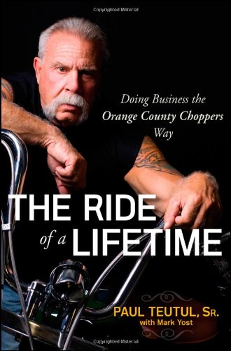 The Ride of a Lifetime: Doing Business the Orange County Choppers Way pdf