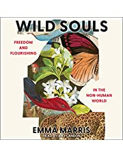 Wild Souls: Freedom and Flourishing in the Non-Human World