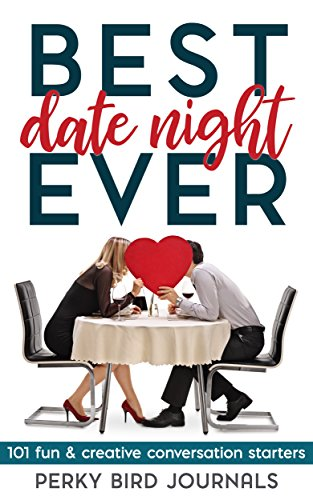 (Best Date Night Ever: 101 Fun and Creative Conversation Starters)