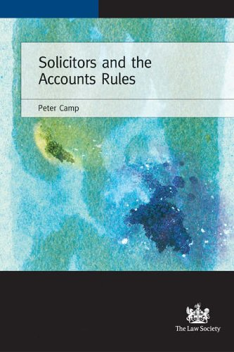 Solicitors and the Accounts Rules: A Compliance Handbook Peter Camp