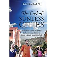 The End of Sunless Cities: End Global Poverty Sustainably through Radical Social Entrepreneurship and Tuition-Free Secondary-to-Community College Education for All