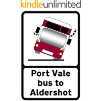 Port Vale bus to Aldershot (calling at Hilton Park, Warwick Services,...). The bizarre story of the 2010/11 season
