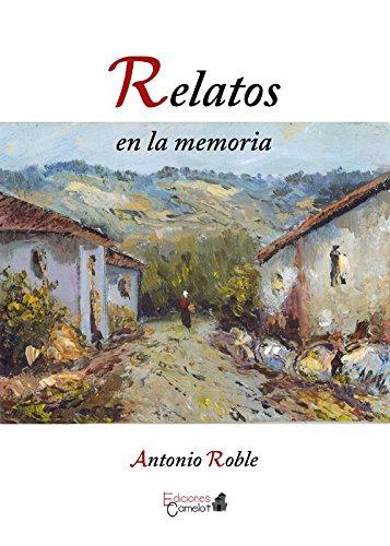 libro Relatos en la memoria José Antonio Fernández Robledillo pdf ...