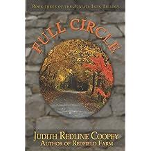 Full Circle: Book Three of the Juniata Iron Trilogy