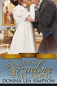 Miss Truelove Beckons (Classic Regency Romances Book 12) by [Simpson, Donna Lea]