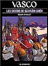 Vasco, tome 10 : Les Chiens de Bâhrâm Ghör par Chaillet