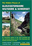 img - for HIDDEN PLACES OF GLOUCESTERSHIRE, WILTSHIRE AND SOMERSET (The Hidden Places Series) book / textbook / text book