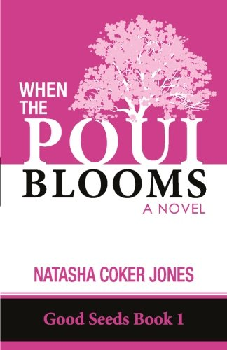 When the Poui Blooms (Good Seeds Book 1) pdf epub
