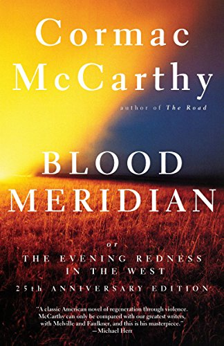 Blood Meridian: Or the Evening Redness in the West (The Truth About Stories A Native Narrative)