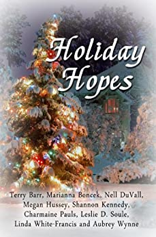 Holiday Hopes by [DuVall, Nell, Pauls, Charmaine, Kennedy, Shannon, Hussey, Megan, White-Francis, Linda, Soule, Leslie D., Boncek, Marianna, Barr, Terry, Wynne, Aubrey]