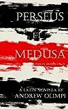 Perseus et Medusa: A Latin Novella (Puer Ex Seripho) (Volume 2) (Latin Edition)