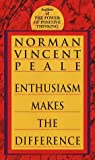 Enthusiasm Makes the Difference, Norman Vincent Peale, 0449211592