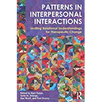 Patterns in Interpersonal Interactions: Inviting Relational Understandings for Therapeutic...