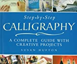 Step-by-Step Calligraphy, Susan Hufton, 0806939877