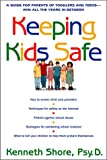Keeping Kids Safe, Kenneth Shore, 0735202141