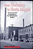 img - for From Workshop to Waste Magnet: Environmental Inequality in the Philadelphia Region (Nature, Society, and Culture) book / textbook / text book