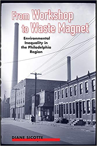 book cover: From workshop to waste magnet : environmental inequality in the Philadelphia region