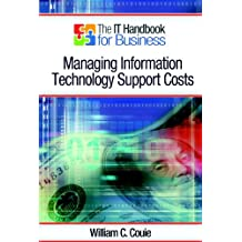 The IT Handbook for Business: Managing Information Technology Support Costs