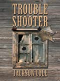 Trouble Shooter, Jackson Cole, 078627963X