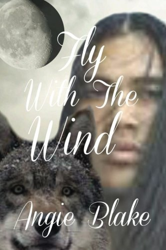 Download Fly With The Wind (The Adventures of Black Crow and Lena) (Volume 1) PDF