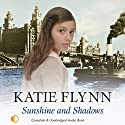 Sunshine and Shadows Audiobook by Katie Flynn Narrated by Anne Dover