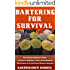 Bartering For Survival: The Ultimate Beginner's Guide On How To Negotiate, Trade, and Do Business With Others In A Grid Down Disaster Scenario