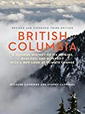 img - for British Columbia: A Natural History of Its Origins, Ecology, and Diversity with a New Look at Climate Change book / textbook / text book
