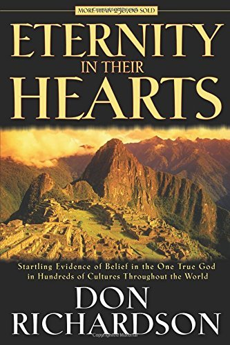 Eternity in Their Hearts by Don Richardson (8-Mar-2006) Paperback