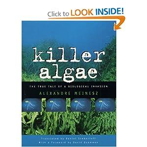 Killer Algae Alexandre Meinesz and Daniel Simberloff