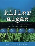 Killer Algae, Alexandre Meinesz, 0226519236