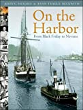 img - for On the Harbor: From Black Friday to Nirvana book / textbook / text book