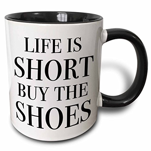 3dRose Life Is Short Buy The Shoes, Black Mug, Black, 11 oz