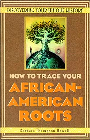 How to Trace Your African-Amer: Barbara Thompson Howell, Barbara ...
