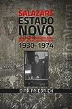 Salazars Estado Novo: Vom Leben und Überleben eines autoritären Regimes 1930-1974