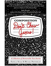 Don't Chew Jesus!: A Collection of Memorable Nun Stories