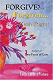 Forgive? Forgiven... Yeah Right!, Linda Pestana, 1413712894