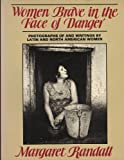 Women Brave in the Face of Danger, Margaret Randall, 0895941619
