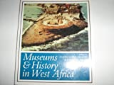 Museums and History in West Africa, ARDOUIN C, 1560988053