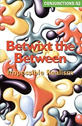 Betwixt the Between: Impossible Realism (Conjunctions)