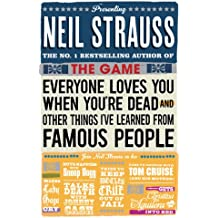 Everyone Loves You When You're Dead: (And Other Things I Learned From Famous People)