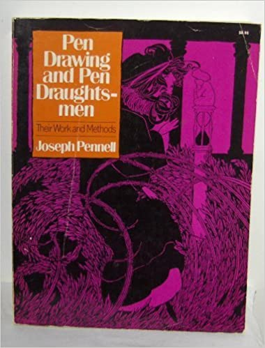 Pen Drawing and Pen Draughtsmen, Their Work and Their Methods: A Study of the Art Today With Technical Suggestions (A Da Capo paperback) by Joseph Pennell (1977-03-01)