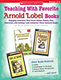 Teaching with Favorite Arnold Lobel Books, Ellen Geist and Ellen Tarlow, 0439294614