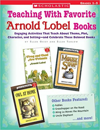 Teaching With Favorite Arnold Lobel Books