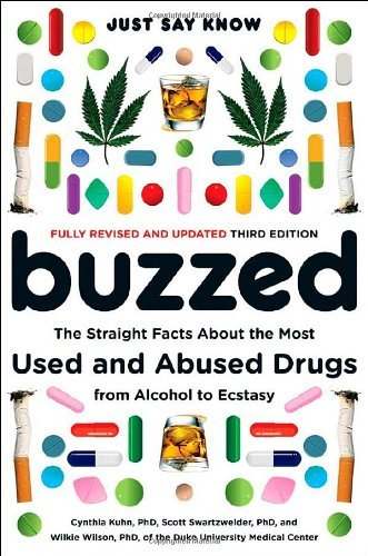 Buzzed: The Straight Facts About the Most Used and Abused Drugs from Alcohol to Ecstasy (Third Edition)