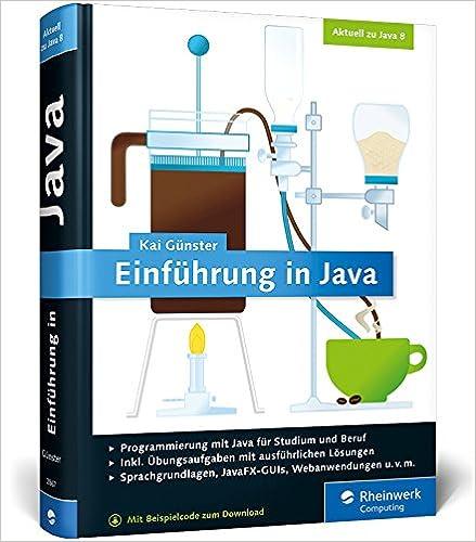 Einführung in Java: Ideal für Studium ...